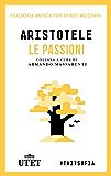 Le passioni (Filosofia antica per spiriti moderni Vol. 5)