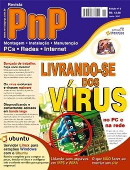 PnP Digital nº 2 - Livrando-se dos Vírus, Servidor Linux e estações Windows, arquivos WMA e MP3, Servidores e Terminais com Windows XP entre outros textos por [Campos, Iberê M.]
