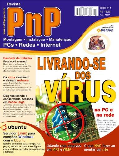 - PnP Digital nº 2 - Livrando-se dos Vírus, Servidor Linux e estações Windows, arquivos WMA e MP3, Servidores e Terminais com Windows XP entre outros textos (Portuguese Edition)