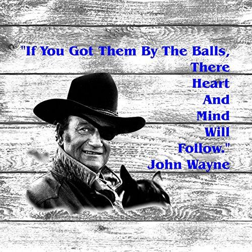 Sq. Old Tin Signs John Wayne Got His Balls His Heart And Mind Will