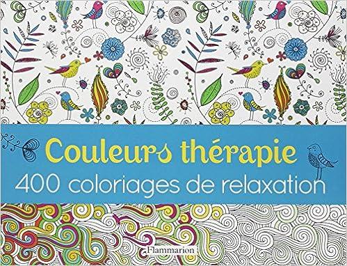 Livre gratuits en ligne Couleurs thérapie : 400 coloriages de relaxation pdf