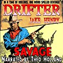 Savage: A Drifter Western, Book 1 Audiobook by Jake Henry Narrated by Theo Holland