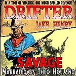 Savage: A Drifter Western, Book 1 | Jake Henry