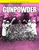 Gunpowder, Chris Oxlade, 143295444X
