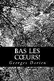 Bas les Coeurs!, Georges Darien, 1480078271