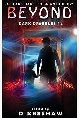BEYOND: A Paranormal Microfiction Anthology (Dark Drabbles) Paperback