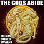 The Gods Abide | Thomas Burnett Swann