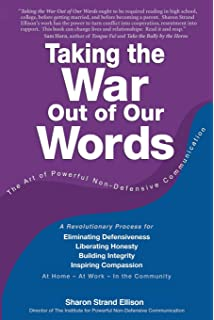 Don't Be So Defensive : Taking the War Out of Our Words With