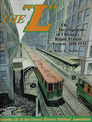 "The ""L"" : The Development of Chicago"