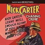 Nick Carter, Master Detective: Chasing Crime | John Russell Coryell