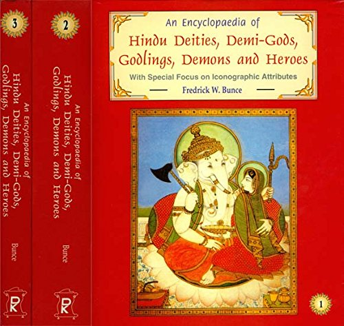 An Encyclopaedia of Hindu Deities, Demi-Gods, Godlings, Demons and Heroes