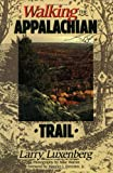 Walking the Appalachian Trail by Larry Luxenberg front cover