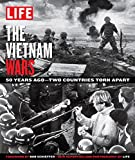 LIFE the Vietnam Wars, The Editors of LIFE, 1618931016