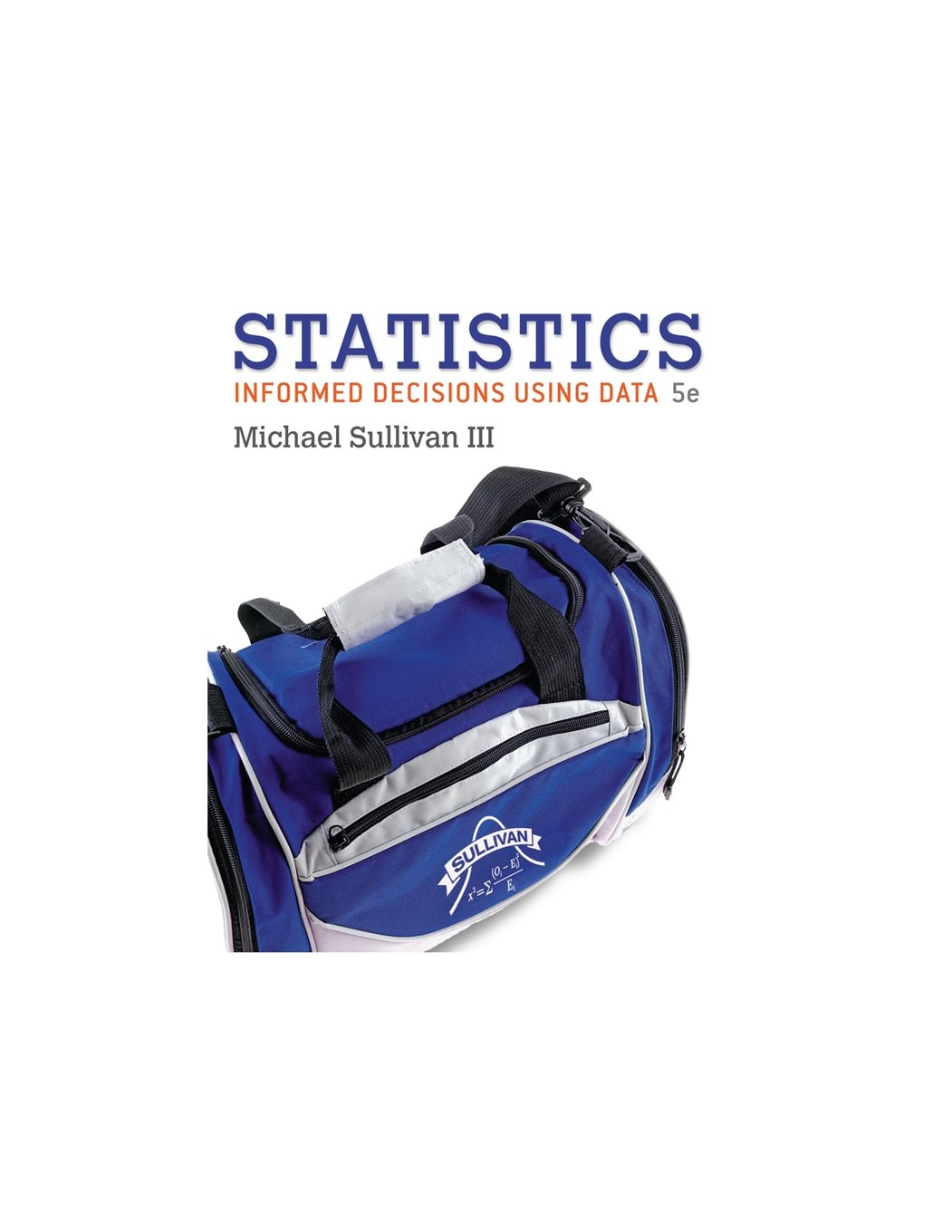 Statistics: Informed Decisions Using Data (5th Edition)-Stand alone by Pearson