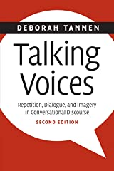 Talking Voices: Repetition, Dialogue, and Imagery in Conversational Discourse (Studies in Interactional Sociolinguistics) Paperback