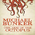One Arm of the Octopus Audiobook by Michael Bunker Narrated by Chase Bradley