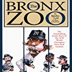 The Bronx Zoo: The Astonishing Inside Story of the 1978 World Champion New York Yankees | Sparky Lyle,Peter Golenbock