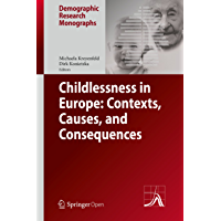 Childlessness in Europe: Contexts, Causes, and Consequences (Demographic Research Monographs) (English Edition)