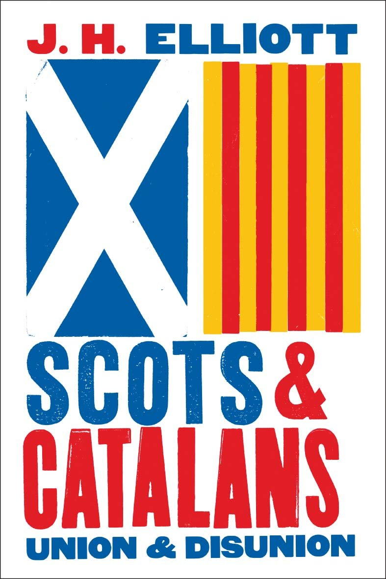 Elliott, J: Scots and Catalans: Union and Disunion: Amazon.es: Elliott, J. H.: Libros en idiomas extranjeros