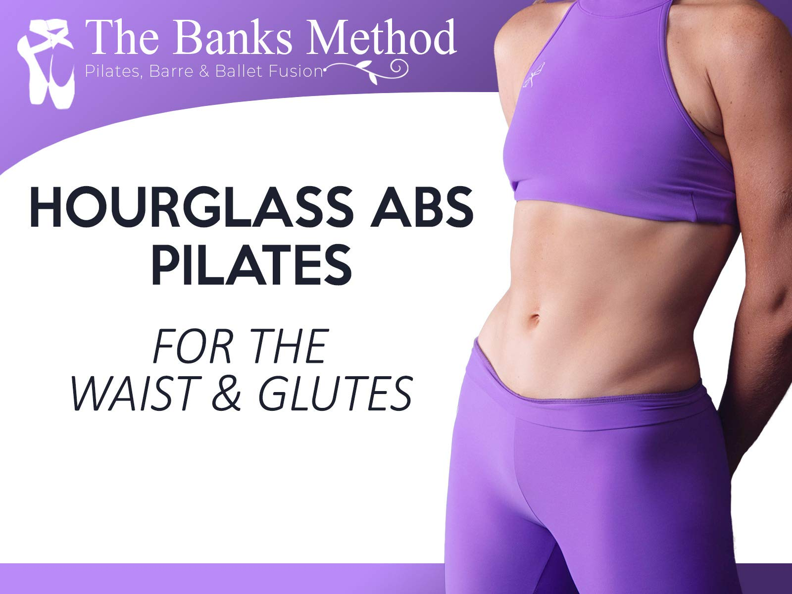 Hourglass Abs Pilates for the Waist and Glutes | The Banks Method on Amazon Prime Video UK