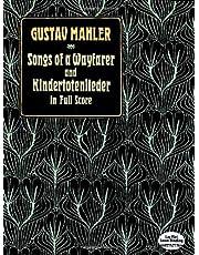 Songs of a Wayfarer and Kindertotenlieder in Full Score