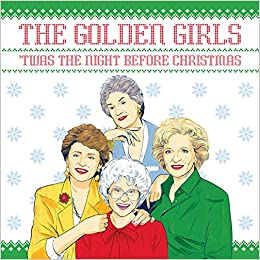 fb5f43cff The Golden Girls: 'Twas the Night Before Christmas Hardcover – October 16,  2018
