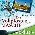Die Vollpfostenmasche Hörbuch von Ria Klug Gesprochen von: Thomas Schmuckert