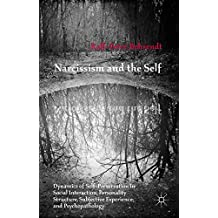Narcissism and the Self: Dynamics of Self-Preservation in Social Interaction, Personality Structure, Subjective Experience, and Psychopathology