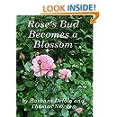 Rose's Bud Becomes a Blossom