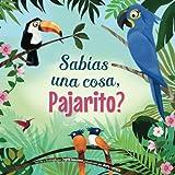 Sabías una cosa, Pajarito? (Spanish Edition)