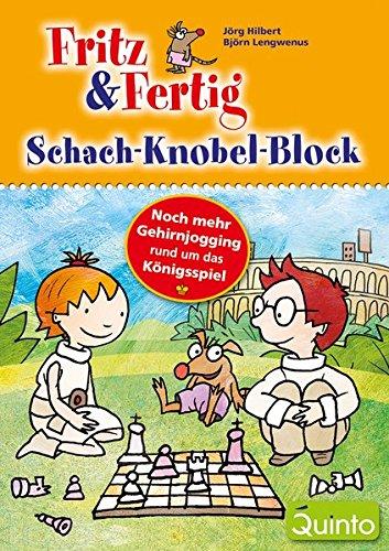 Fritz & Fertig - Schach-Knobel-Block: NochmehrGehirnjoggingrundumdasKönigsspiel (Fritz & Fertig / Schach lernen)
