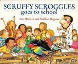 Scruffy Scroggles Goes to School
