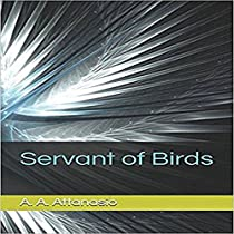 SERVANT OF BIRDS