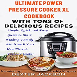 The Ultimate Power Pressure Cooker XL Cookbook with Tons of Delicious Recipes