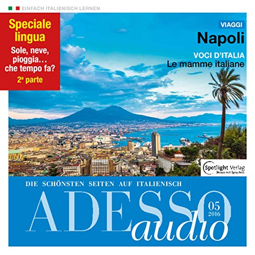 ADESSO Audio - Napoli. 5/2016: Italienisch lernen Audio - Neapel