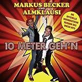 Markus Becker & Almklausi - 10 Meter Geh'n