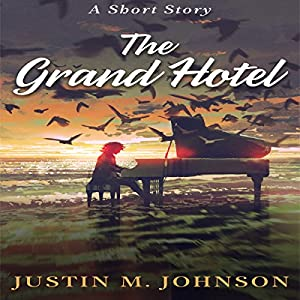 The Grand Hotel: A Short Story Audiobook