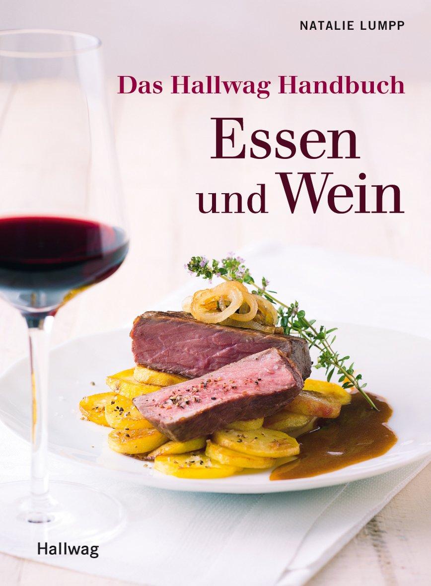 Das Hallwag Handbuch Essen und Wein (Hallwag Handbücher)
