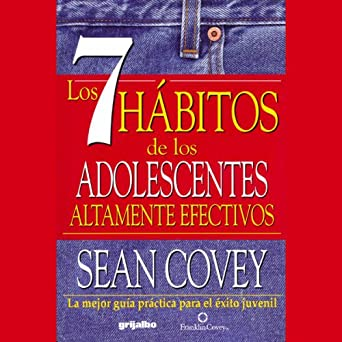 Amazon.com: Los 7 Habitos de los Adolescentes Altamente Efectivos (Texto Completo) (Audible Audio Edition): Sean Covey, Javier Rivero, Emmanuel Michan: ...