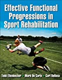img - for Effective Functional Progressions in Sport Rehabilitation by Todd Ellenbecker (2009-04-20) book / textbook / text book