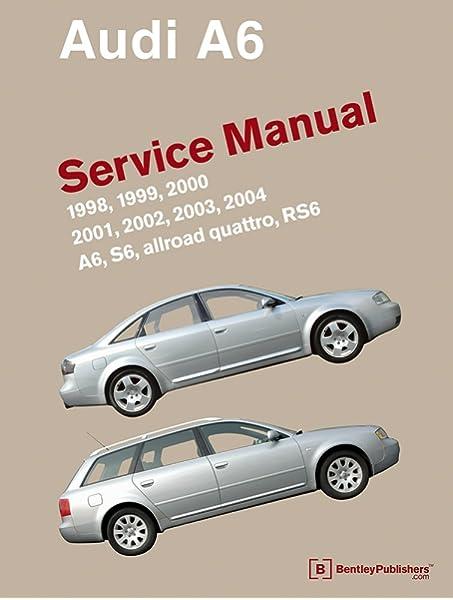 Audi A6 (C5) Service Manual: 1998, 1999, 2000, 2001, 2002, 2003, 2004:  Bentley Publishers: 9780837616704: Amazon.com: BooksAmazon.com