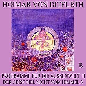 Programme für die Außenwelt II (Der Geist fiel nicht vom Himmel 3) Hörbuch