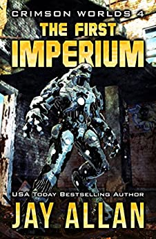 The First Imperium (Crimson Worlds Book 4) by [Allan, Jay]