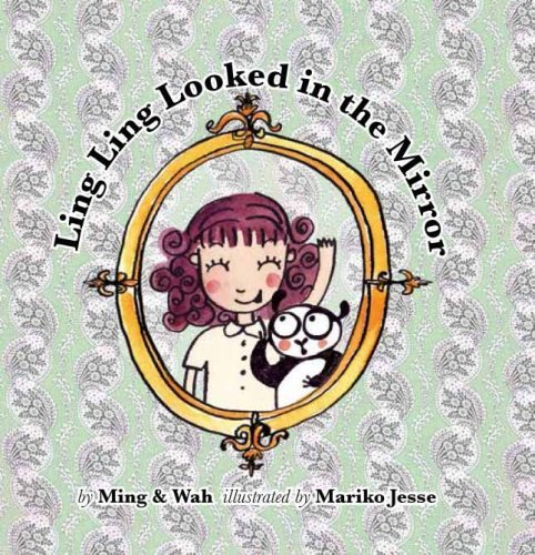 (Ling Ling Looked In The Mirror by Ming and Wah Chen (2007-11-01))
