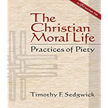 The Christian Moral Life: Practices of Piety