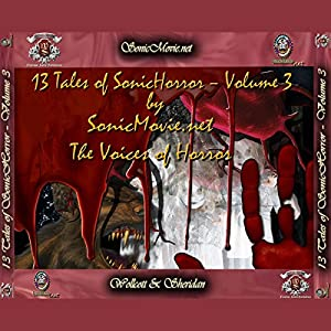 13 Tales of Sonic Horror, Volume 3 Audiobook