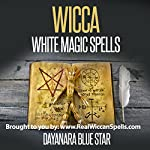 Wicca: White Magic Spells | Dayanara Blue Star