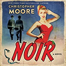 Noir: A Novel Audiobook by Christopher Moore Narrated by Johnny Heller