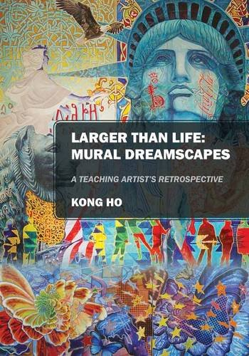 Larger Than Life: Mural Dreamscapes: A Teaching Artist's Retrospective pdf epub