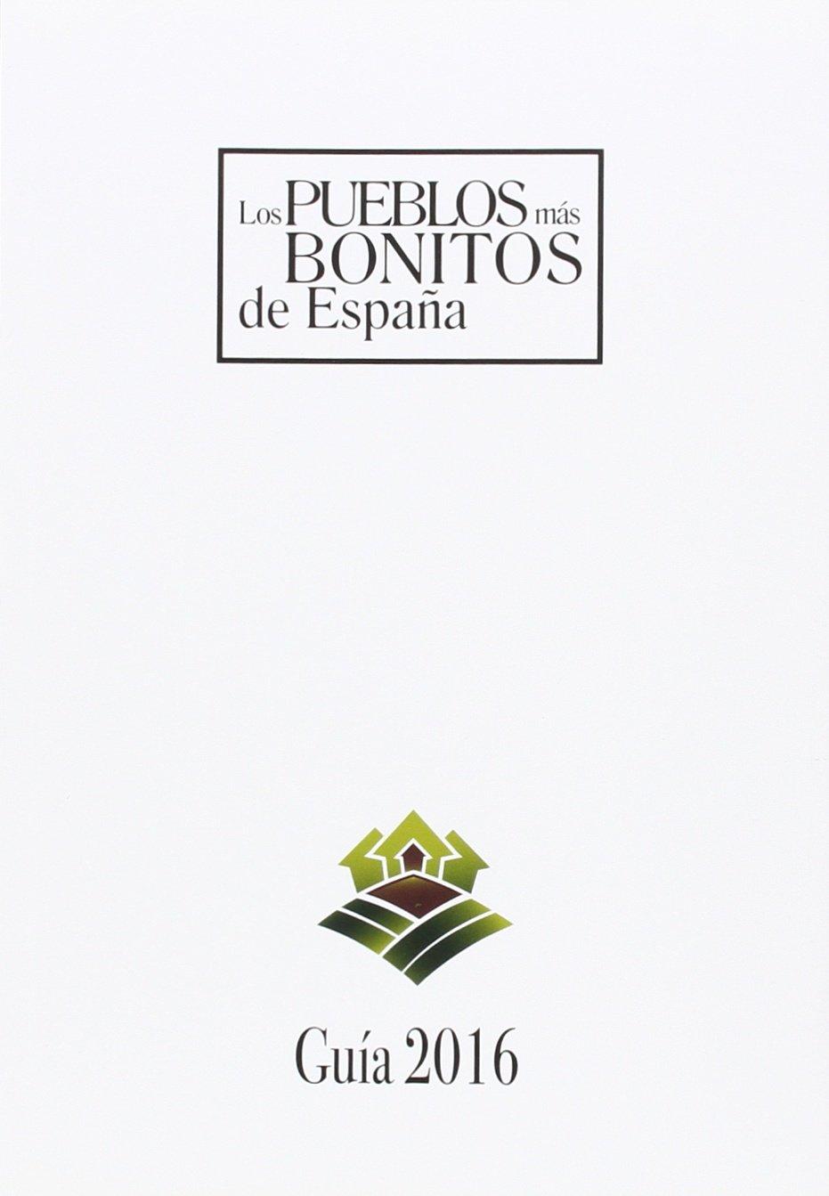 Pueblos más bonitos de España, Los - Guía 2016: Amazon.es: Aa.Vv.: Libros